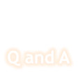 Q and A s